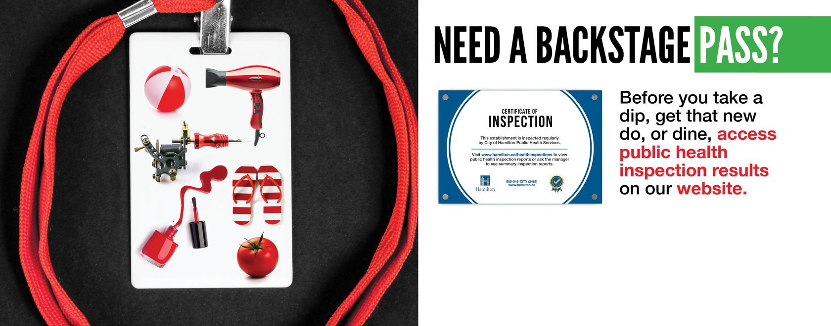 "Image of a pass on a lanyard with the text ""Need a back stage pass? Before you take a dip, get that new do, or dine, acces public health inspection results on our website."""