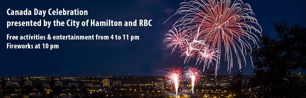 Canada Day Celebration presented by the City of Hamilton and RBC - Free activities & entertainment from 4 to 11 pm, fireworks at 10 pm