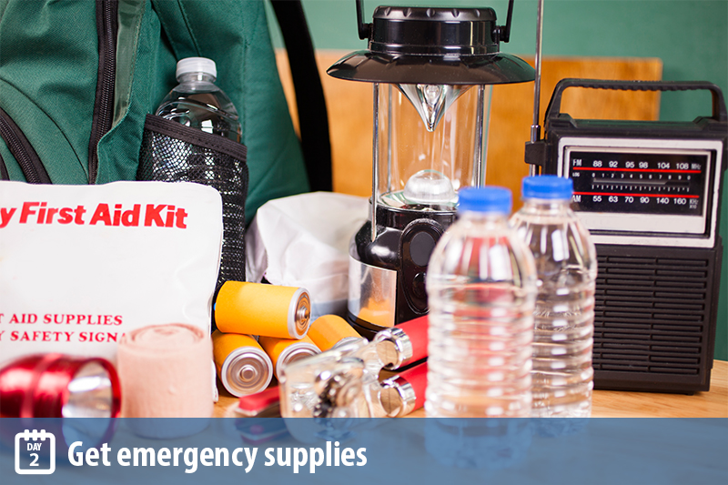 Emergency supplies: First aid kit, flashlight, bottled water, batteries, radio, lantern