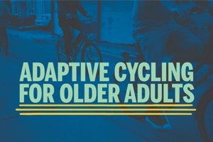 Promotion for Adaptive Cycling for Older Adults