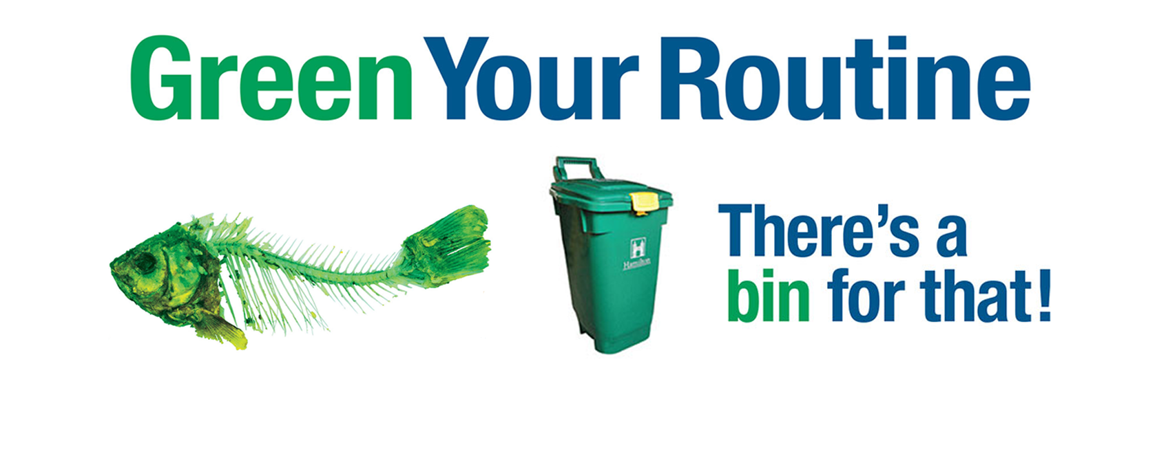 Green Your Routine promo image with green fish skeleton and green bin